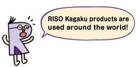 RISO Kagaku products are used around the world!