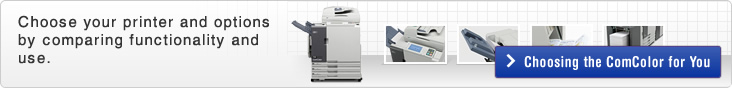 Choose your printer and options by comparing functionality and use. Choosing the ComColor for You