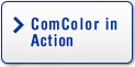 ComColor in Action