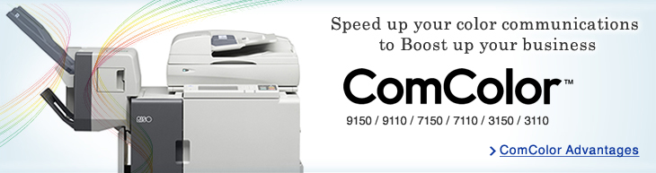 Speed up your color communications to Boost up your business ComColor 9150/9110/7150/7110/3150/3110 NEW ComColor Advantages