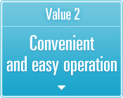 Value 2 Convenient and easy operation