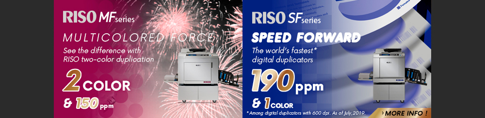 Revolutionary RISO technology you can count on. RISO ME 9350 RISO SE 9380